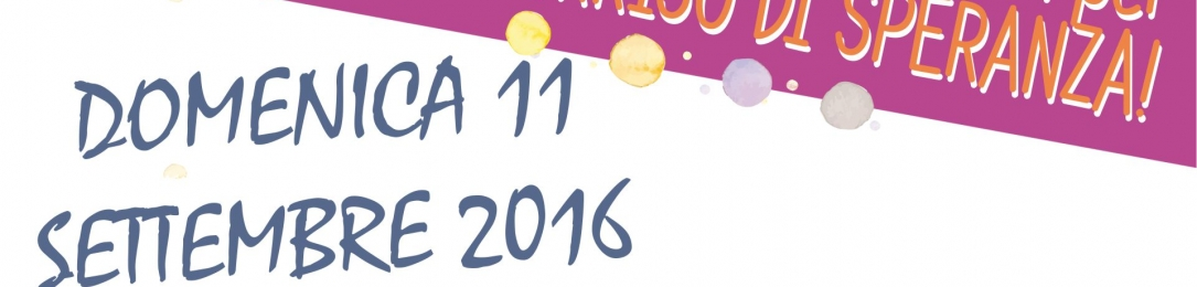 11 Settembre – Terza Festa per Un Sorriso di Speranza!